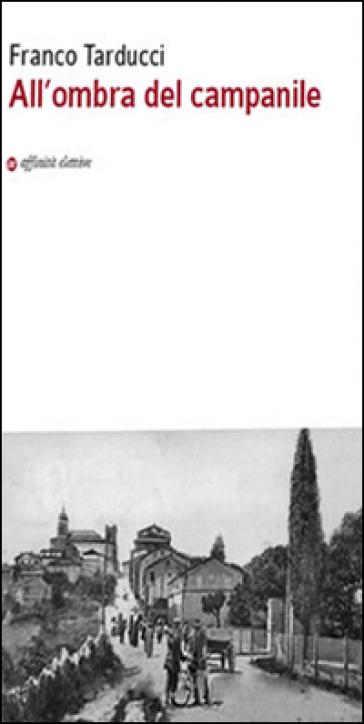 All'ombra del campanile - Franco Tarducci pdf epub