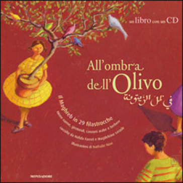 All'ombra dell'olivo. Il Maghreb in 29 filastrocche. Con CD audio