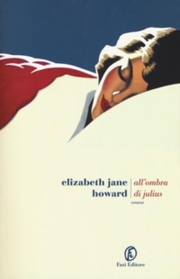 All'ombra di Julius - Elizabeth Jane Howard |