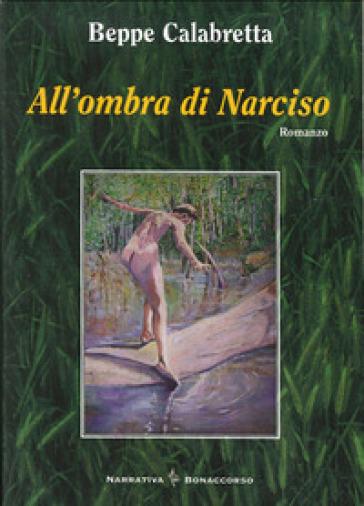 All'ombra di Narciso - Beppe Calabretta   Kritjur.org