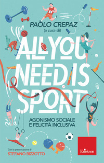 All you need is sport. Agonismo sociale e felicità inclusiva - P. Crepaz | Jonathanterrington.com