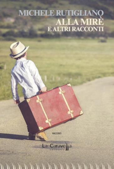 Alla Mirè e altri racconti - Michele Rutigliano   Jonathanterrington.com
