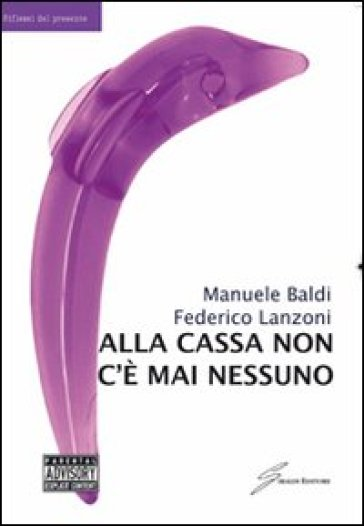 Alla cassa non c'è mai nessuno - Federico Lanzoni   Kritjur.org
