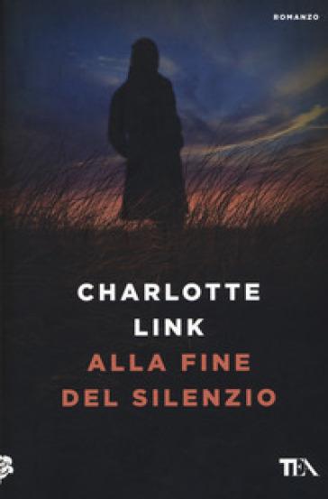 Alla fine del silenzio - Charlotte Link |