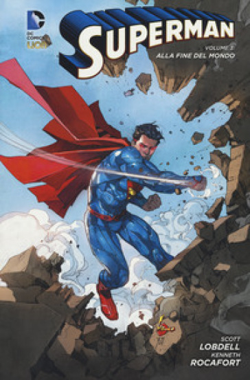 Alla fine del mondo. Superman. 3. - Scott Lobdell |