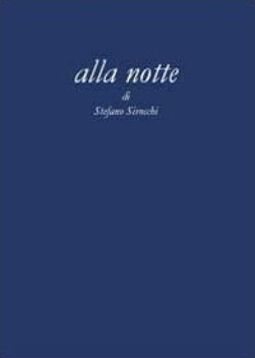 Alla notte - Stefano Sirocchi   Kritjur.org
