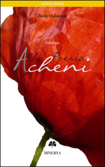 Alla poesia Acheni - Paola Mulazzani  