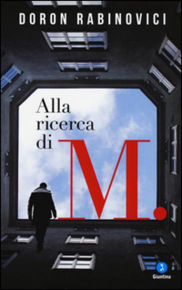 Alla ricerca di M. - Doron Rabinovici  
