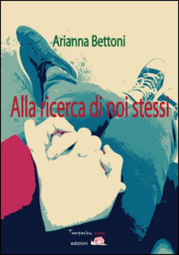 Alla ricerca di noi stessi - Arianna Bettoni   Jonathanterrington.com