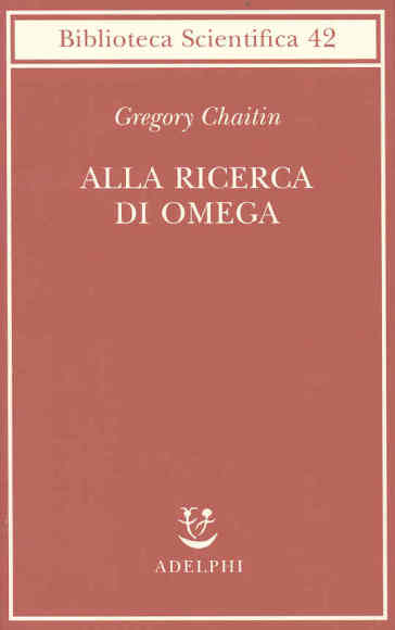 Alla ricerca di omega - Gregory J. Chaitin | Thecosgala.com