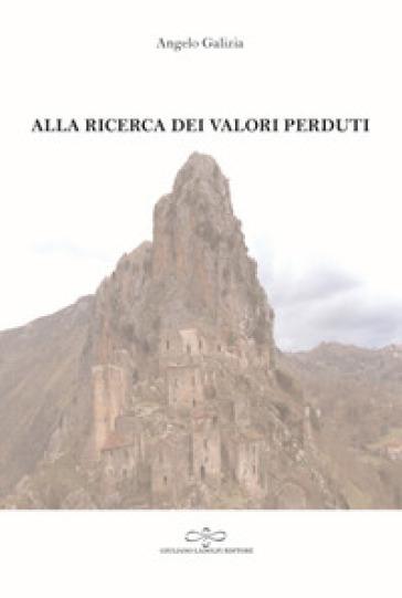Alla ricerca dei valori perduti - Angelo Galizia |