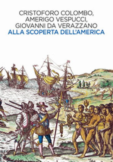 Alla scoperta dell'America - Cristoforo Colombo |