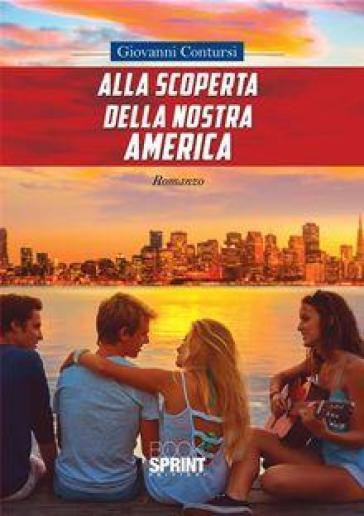 Alla scoperta della nostra America - Giovanni Contursi  