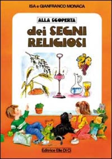 Alla scoperta dei segni religiosi - Isa Monaca |