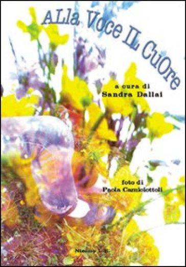 Alla voce il cuore - Sandra Dallai |