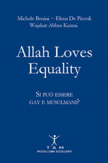 Allah loves equality. Si può essere gay e musulmani? - Michele Benini | Ericsfund.org