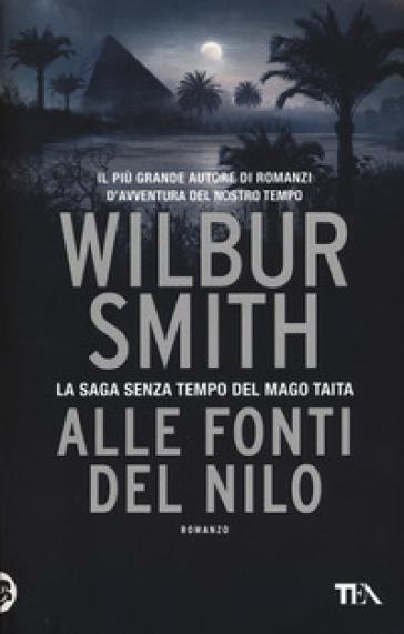 Alle fonti del Nilo - Wilbur Smith |