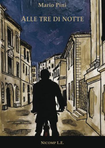 Alle tre di notte - Mario Pini pdf epub