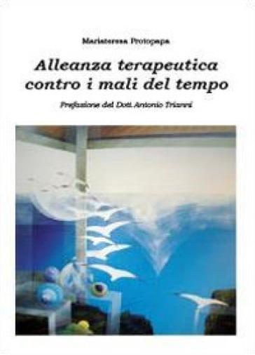 Alleanza terapeutica contro i mali del tempo - Mariateresa Protopapa pdf epub
