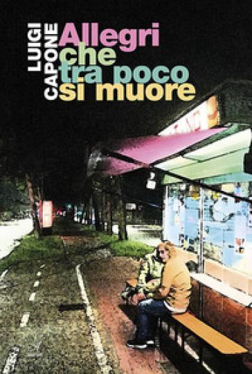 Allegri che tra poco si muore - Luigi Capone | Ericsfund.org