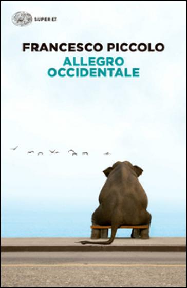 Allegro occidentale - Francesco Piccolo |
