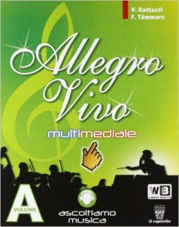 Allegro vivo multimediale. Per la Scuola media. Con e-book. Con espansione online - V. Rattazzi  