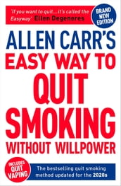 Allen Carr s Easy Way to Quit Smoking Without Willpower - Includes Quit Vaping