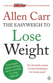 Allen Carr s Easyweigh to Lose Weight