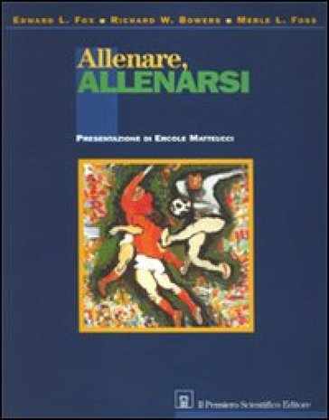 Allenare allenarsi - Richard Bowers |