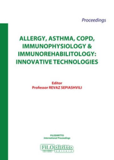 Allergy, asthma, COPD, immunophysiology & immunorehabilitology: innovative technologies 2017 - R. Sepiashvili |