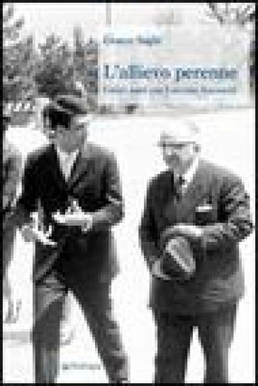 Allievo perenne. I miei anni con Luciano Anceschi (L') - Cesare Sughi  