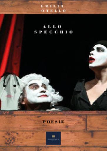 Allo specchio - Emilia Otello |