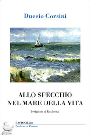 Allo specchio nel mare della vita - Duccio Corsini   Ericsfund.org