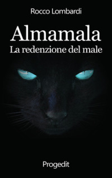 Almamala. La redenzione del male - Rocco Lombardi |