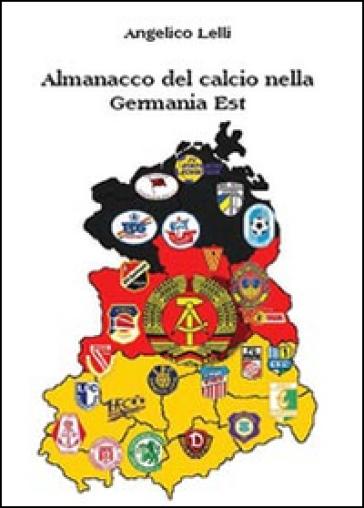 Almanacco del calcio nella Germania Est - Angelico Lelli   Ericsfund.org