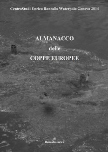 Almanacco delle coppe europee - Enrico Roncallo  