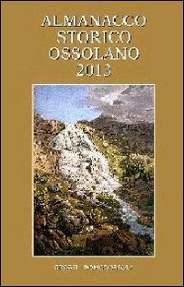 Almanacco storico ossolano 2013 - E. Ferrari |