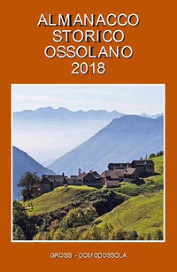 Almanacco storico ossolano 2018 - M. Gianoglio |
