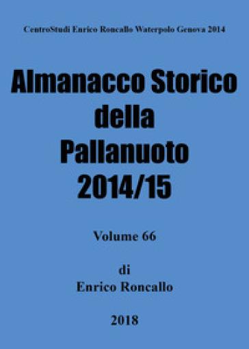 Almanacco storico della pallanuoto 2014/15 - Enrico Roncallo   Rochesterscifianimecon.com