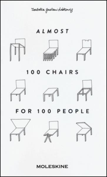 Almost 100 chairs for 100 people. Ediz. illustrata - Isabella Lobkowicz Gaetani |