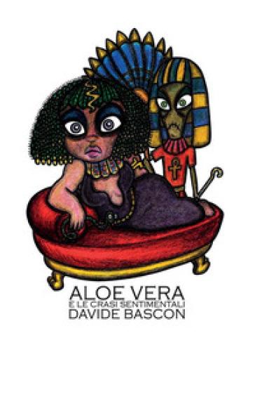 Aloe Vera e le crasi sentimentali - Davide Bascon | Kritjur.org