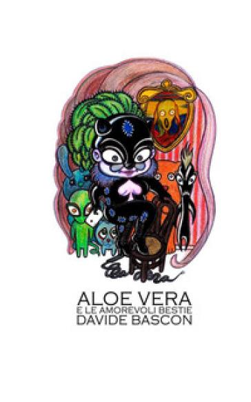 Aloe Vera e le amorevoli bestie - Davide Bascon   Kritjur.org