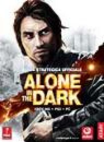 Alone in the Dark. Guida strategica ufficiale