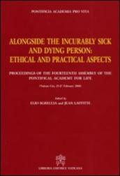 Alongside the incurably sick and dying person. Ethical and practical aspects