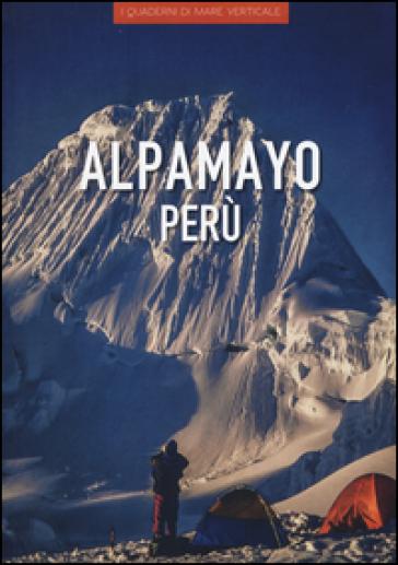 Alpamayo Perù - Cecilia Carreri | Thecosgala.com