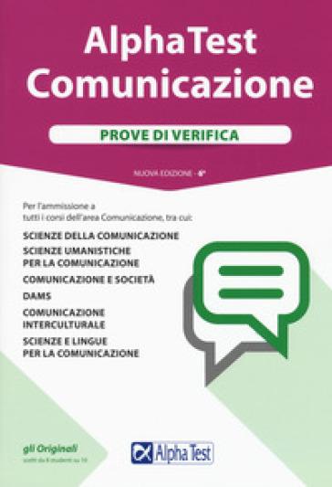 Alpha Test. Comunicazione. Prove di verifica. Con Contenuto digitale per accesso on line - Renato Sironi |