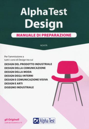 Alpha Test. Design. Manuale di preparazione - Stefano Bertocchi | Rochesterscifianimecon.com