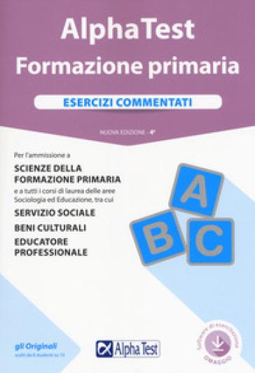 Alpha Test. Formazione primaria. Esercizi commentati. Con software - Fausto Lanzoni   Thecosgala.com
