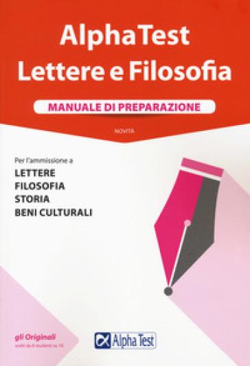 Alpha Test. Lettere e Filosofia. Manuale di preparazione. Con software di simulazione - Paola Borgonovo  