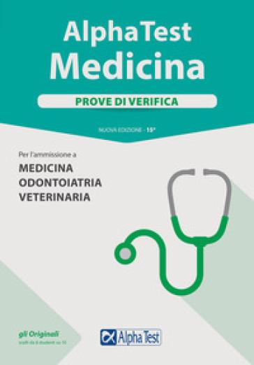 Alpha Test. Medicina. Prove di verifica. Per l'ammissione a medicina, odontoiatria, veterinaria - Stefano Bertocchi | Jonathanterrington.com